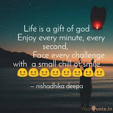 life is a gift of god quotes writings by nishadhika deepa
