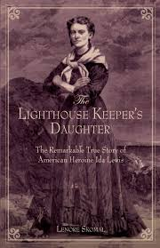 Lighthouse Keeper's Daughter: The Remarkable True Story Of ...