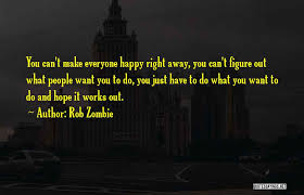 top just want make you happy quotes sayings