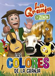 Los Colores De La Granja La Granja De Zenon Reino Infantil