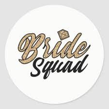 Bride Squad Stickers 100 Satisfaction Guaranteed Zazzle