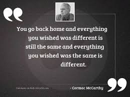 you go back home and inspirational quote by cormac mccarthy