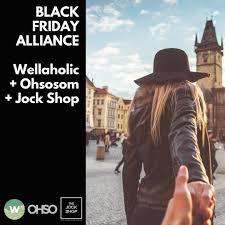 BLACK FRIDAY DEALS - Wellaholic + Ohsosom + The Jock Shop ...
