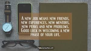 a new job means new friends new experiences new mentors new