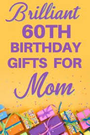 60th birthday gift ideas for mom top