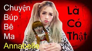 Chuyện Búp Bê Ma Annabelle Là Có Thật - Yếu Tim Không Nên Xem ...