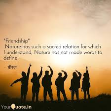 friendship nature has quotes writings by dhiraj gupta