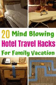 20 Genius Hotel Hacks For Family Vacation Happy Mom Hacks