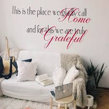 This Is The Place We Gladly Call Home Home Blessing Wall Decal Thankful Grateful Inspirational Wall Quote Family Sticker 858q Wall Stickers Aliexpress
