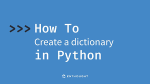 How to create a dictionary in Python ...