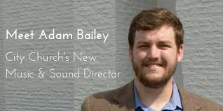 Q&A with Adam Bailey — City Church of Richmond