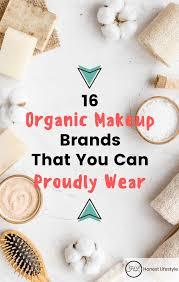 16 organic makeup brands that you can
