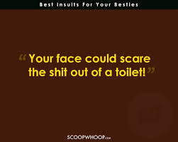 totally brutal insults you can only use on those who deserve it