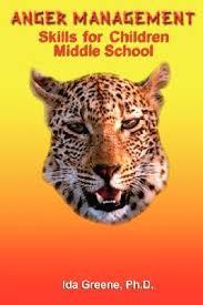 Anger Management Skills for Children Middle School by Ida Greene