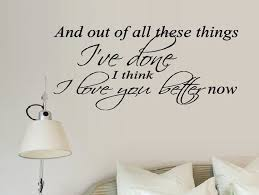 I Love You Better Now Lyrics Wall Or Window Decal Etsy