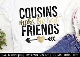 cousins make the best friends svg file cousin svg file