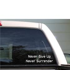 Never Give Up Never Surrender Movie Quote Car Window Vinyl Etsy Vinyl Vinyl Decals Automatic Car Wash