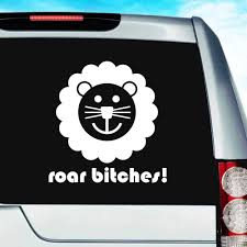 Cute Lion Roar Bitches Vinyl Car Window Decal Sticker