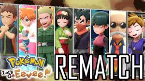 all gym leader rematches pokemon let
