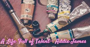 A Life Full of Talent - Addie James - It's Just Life
