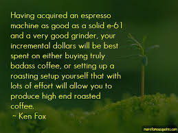 quotes about coffee roasting top coffee roasting quotes from