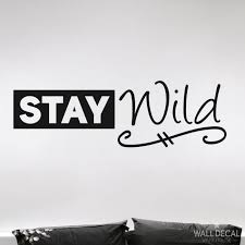 Wall Quote Stay Wild