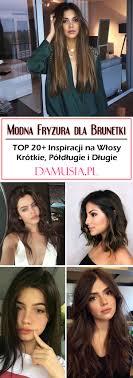 Modna Fryzura Dla Brunetki Top 20 Inspiracji Na Wlosy Krotkie