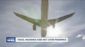 travel insurance won t cover a pandemic