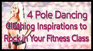 4 pole dancing clothing inspirations to