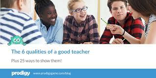 the 6 qualities of a good teacher 25