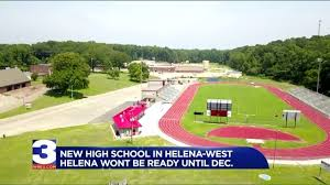 New high school in Helena-West Helena won't be ready until December