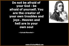 do not be afraid of your god be afraid of com