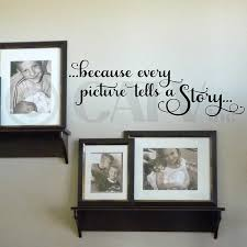 Amazon Com Because Every Picture Tells A Story Vinyl Lettering Wall Decal Sticker 9 H X 28 L Black Home Kitchen