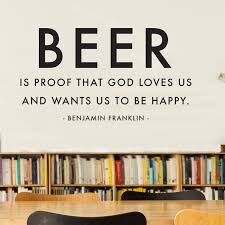 Benjamin Franklin Beer Is Proof Quote Decal Shop From Dana Decals