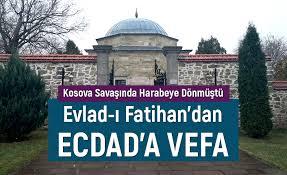Evlad-ı Fatihan'dan Ecdad'a Vefa