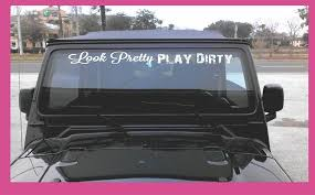 Look Pretty Play Dirty Windshield Banner Etsy