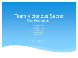 PPT - Team Victorious Secret Final Presentation PowerPoint Presentation -  ID:2409289