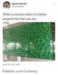 Ujjwal Sharma When a Subway Station Is a Better Programmer Than You Are  81718 417 AM Linkedincomsubway | LinkedIn Meme on ME.ME
