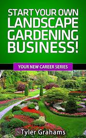 landscape gardening start your own