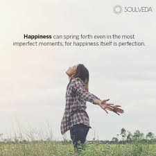 happiness can spring forth even in the most imperfect moments for