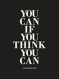 you can if you think you can words words quotes positive quotes
