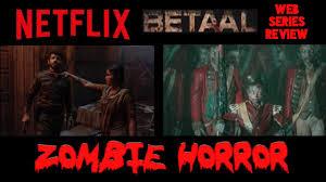 Betaal Netflix Review. Matinee Show ...