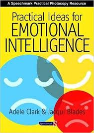 Practical Ideas for Emotional Intelligence: Blades, Jacqui, Clark ...