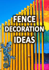 Fence Decorations For Beautiful Boundaries Cool Garden Gadgets