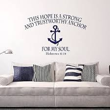 Amazon Com Bible Verse Wall Decal Hope Anchors The Soul Hebrews 6 19 Wall Decals Nautical Anchor Scripture Vinyl Lettering Home Decor White 15 X22 Home Kitchen