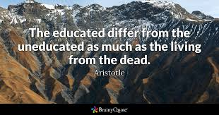 aristotle the educated differ from the uneducated as