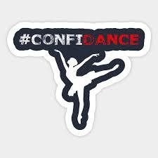 Confidance Cute Dance Shirt And Dance Gift For Dancers Dance Sticker Teepublic Uk
