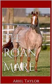 The Roan Mare - Kindle edition by Taylor, Ariel. Literature & Fiction  Kindle eBooks @ Amazon.com.