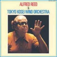 Alfred Reed & Tokyo Kosei Wind Orchestra