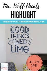 Good Things Take Time Inspirational Wall Art Decal Sticker Decor Words In 2020 Inspirational Wall Art Wall Quotes Decals Decal Wall Art